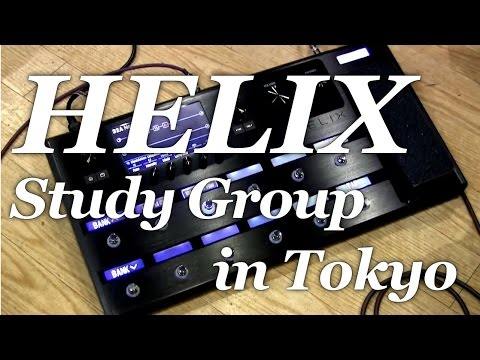 Line 6 Helix - Study Group in Tokyo -