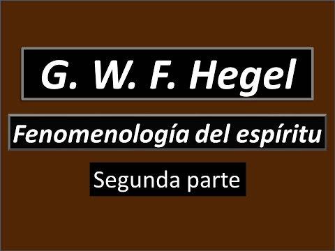 Georg Wilhelm Friedrich Hegel: Fenomenología del espíritu (Segunda parte)