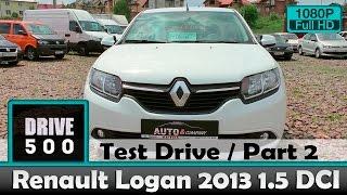 Renault Logan 2013 1.5 DCI 103.000 Пробега, Тест драйв! Часть 2