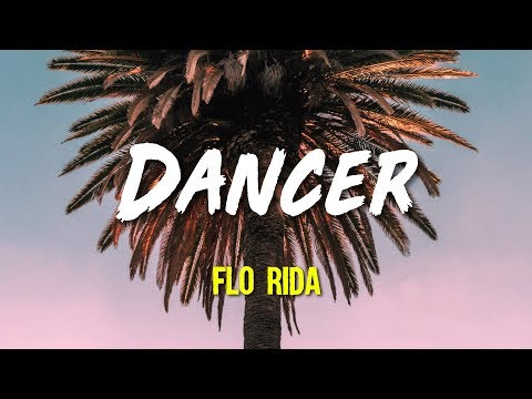 Flo Rida - Dancer (Lyrics, Video)