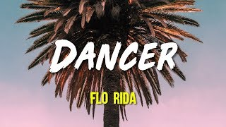 Flo Rida - Dancer (Lyrics, Video)