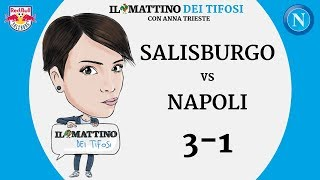 Il Mattino dei Tifosi - Salisburgo VS Napoli 3-1