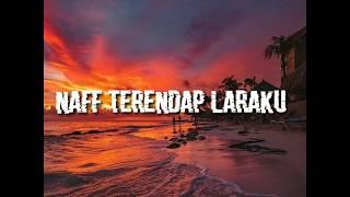 NAFF TERENDAP LARAKU (LYRICS)