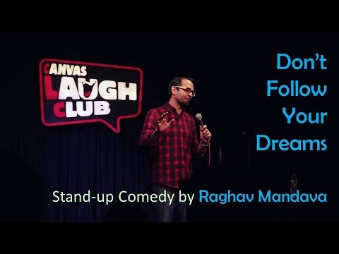 Don't Follow Your Dreams | Stand Up Comedy by Raghav Mandava