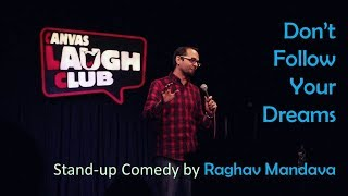 connectYoutube - Don't Follow Your Dreams | Stand Up Comedy by Raghav Mandava