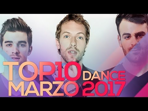 🔴 Classifica Canzoni Marzo 2017 (hot dance/electronic songs)