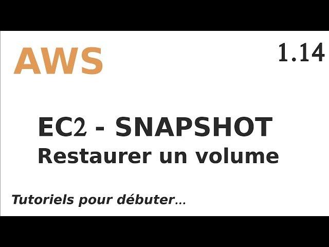 AWS - 1.14. SNAPSHOTS : RESTAURER UN VOLUME