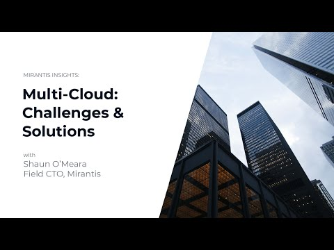 Multi-Cloud: Challenges and Solutions