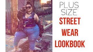 PLUS SIZE STREET WEAR LOOKBOOK♡♡ |GABRIELLAGLAMOUR