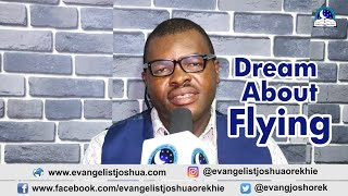 DREAM ABOUT FLYING Evangelist Joshua TV
