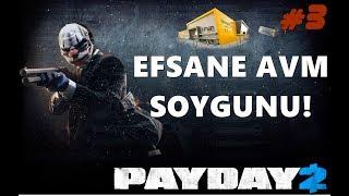 AVM SOYGUNU! | PAYDAY 2 #3