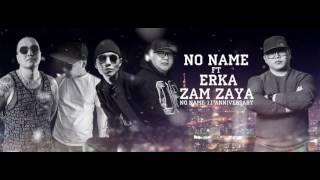 NO NAME - Zam zaya ft Erka /new version/ 2016