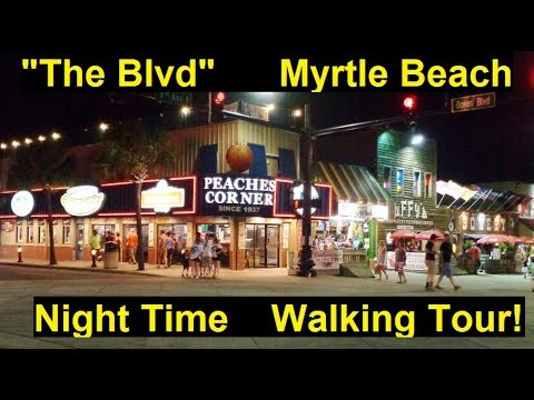 """THE BLVD"" Myrtle Beach Sc WALKING TOUR Downtown Boardwalk at Night on THE BULLY! ""OCEAN BOULEVARD"""