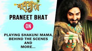 Praneet Bhat | Shakuni Mama Of Mahabharat | Exclusive Interview