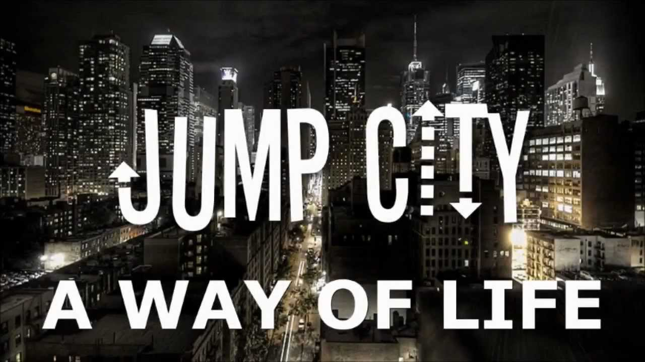 Jump City A Way Of Life Part One Youtube