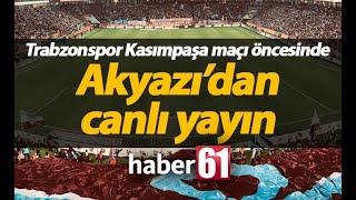 Trabzonspor Kasımpaşa maçı öncesi canlı yayın