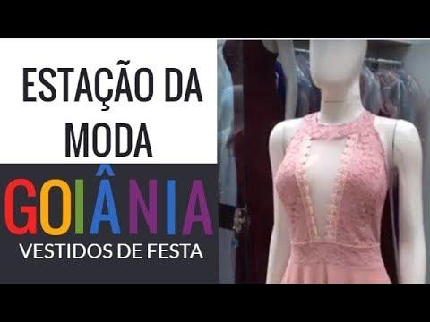 8a1eb4273 VESTIDOS DE FESTA - GOIÂNIA - RUA 44 - SHOPPING ESTAÇÃO DA MODA ...