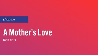 Mother's Day - A Mother's Love