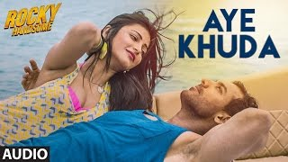 AYE KHUDA (Duet) Full Song | ROCKY HANDSOME | John Abraham, Shruti Haasan | Review