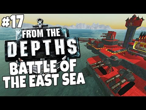 From the Depths #17 - Battle of the East Sea |