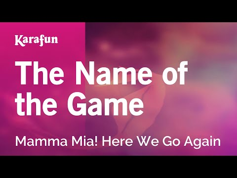 Karaoke The Name Of The Game - Mamma Mia! Here We Go Again *