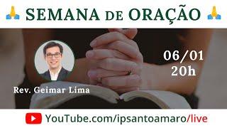 06/01 20h - Semana de Oração (Rev. Geimar Lima)