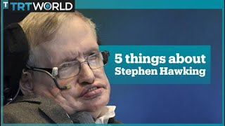 5 things about Stephen Hawking