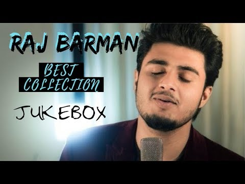 Raj Barman Jukebox || Best Collection Of All Time || HD || Music Addiction