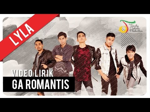 Lyla - Ga Romantis | Video Lirik