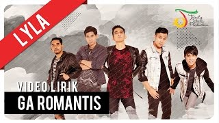 Video Lyla - Ga Romantis | Video Lirik download MP3, 3GP, MP4, WEBM, AVI, FLV Juli 2018
