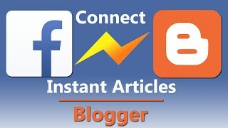 How to connect Facebook Instant Articles with Blogger Website ?!??