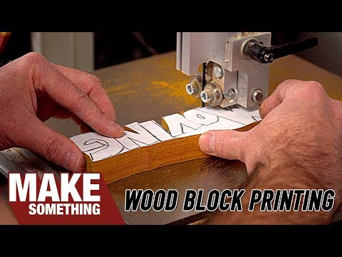 Wood Block Printing for Woodworkers & Bandsaw Letter Sign