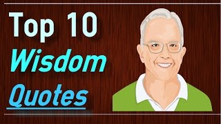 words of wisdom quotes top 10 wisdom quotes about life