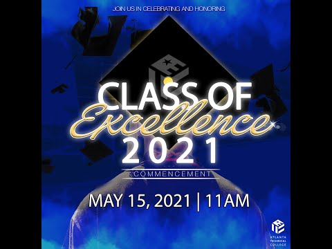 Atlanta Technical College Class of 2021 Spring Commencement