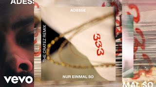 Adesse - Nur einmal so (The Cratez Remix (Official Audio))