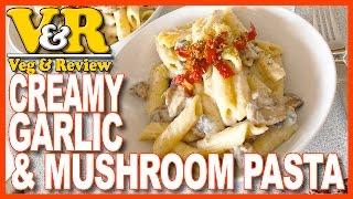 Creamy Garlic and Mushroom Pasta   KBDProductionsTV