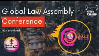 Global Law Assembly Conference 2021 | Main Soundtrack