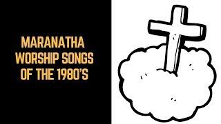 Maranatha    Worship Songs of the 80s