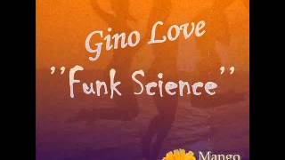 Gino Love - Funk Science (Funk House,original mix, music 2014, new songs, top single)