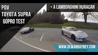 POV Toyota Supra Low Boost GoPro Test + A Lamborghini Huracan - Cruise Video