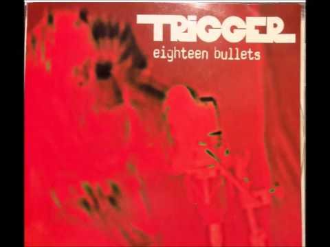 Trigger - Eighteen Bullets