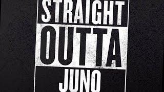Straight Outta Juno