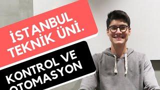 İstanbul Teknik Üniversitesi - Kontrol Otomasyon Mühendisliği |Hangi Üniversite Hangi Bölüm