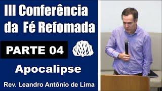 Apocalipse Rev. Leandro Lima - PARTE 04
