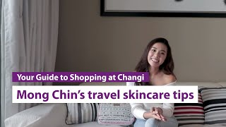 Travel Ready with iShopChangi | Beauty personality Mong Chin lets in on her travel skincare tips
