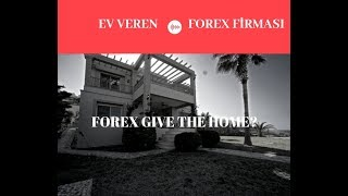 EV SAHİBİ YAPAN FOREX FİRMASI | HOUSE OF THE OWNER  FOREX COMPANY