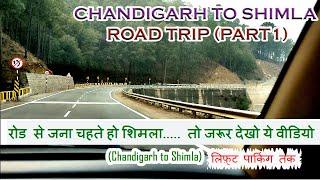 Chandigarh to Shimla | Kalka to Shimla | 4 Lane Road | Road Trip 2021 | Lift Parking