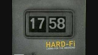 Hard fi-Living for the weekend