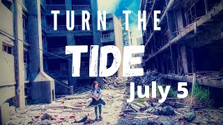 "July 5 Message ""Turn The Tide"""