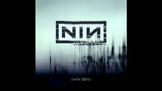 N̲ine I̲n̲ch N̲ails - With Teeth (Full Album)